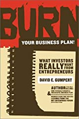 Burn Your Business Plan!: What Investors Really Want from Entrepreneurs Paperback