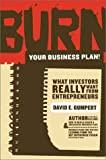 Burn Your Business Plan!, David E. Gumpert, 0970118155
