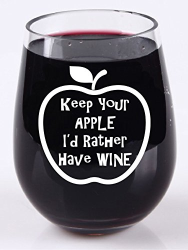 235f7640a9b Teacher Wine Glass - Teacher Appreciation Gift - Gift or Present for  Professor - Keep Your Apple I'd Rather Have Wine - Stemless Wine Glass -  Tritan Plastic ...