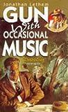 """""""Gun, with Occasional Music"""" av Jonathan Lethem"""
