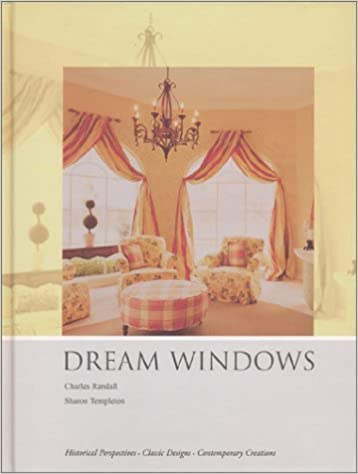 Dream Windows An Inspirational Guide To Draperies And Soft