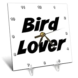 3dRose Gabriella-Quote - Image of Bird Lover Quote - 6x6 Desk Clock (dc_319500_1)
