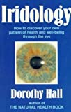 Iridology: How to Discover Your Own Pattern of Health and Well-Being through the Eye