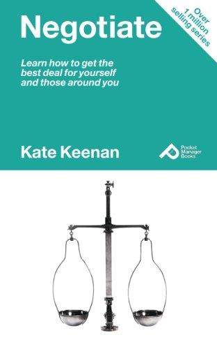 Negotiate: Learn How to Get the Best Deal for Both Yourself and Those Around You (Pocket Manager Books)