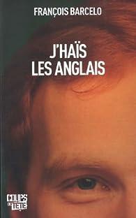 J'Hais les Anglais par François Barcelo