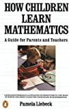 How Children Learn Mathematics, Pamela Liebeck, 0140134883