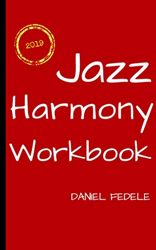 Jazz Harmony Workbook: 100 exercises with solutions for beginners (Jazz Language Workbooks)