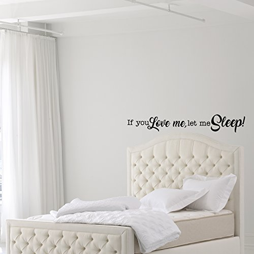 If You Love Me, Let Me Sleep! - Funny Quotes Wall Art Vinyl Decal - 7