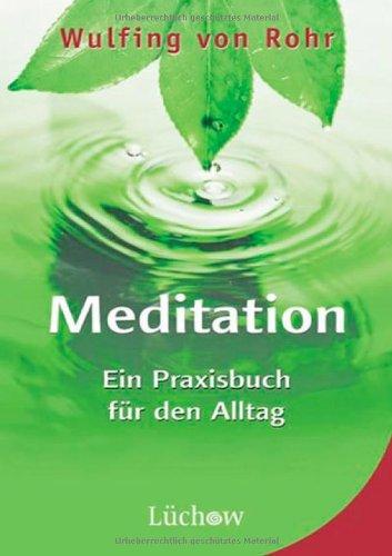 Meditation: Ein Praxisbuch für den Alltag