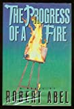 The Progress of a Fire, Robert Abel, 0671509314