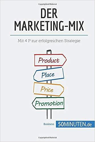 Der Marketing-Mix: Mit 4 P zur erfolgreichen Strategie: Amazon.es: 50Minuten.de: Libros en idiomas extranjeros
