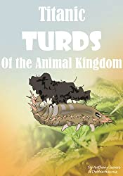 Titanic Turds of the Animal Kingdom (Remarkable Animals Book 3)