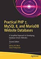 Practical PHP 7, MySQL 8, and MariaDB Website Databases Front Cover