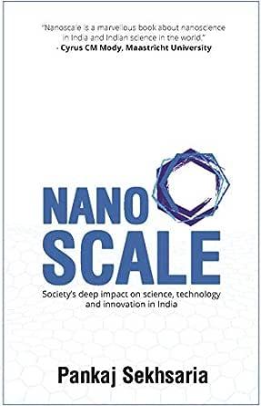 NANOSCALE: Society's deep impact on science, technology and innovation in  India, Sekhsaria, Pankaj - Amazon.com