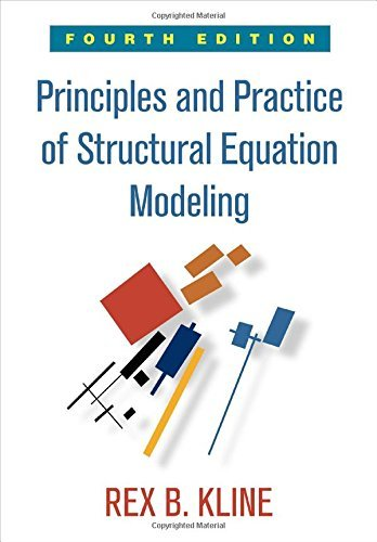 Principles and Practice of Structural Equation Modeling, Fourth Edition (Methodology in the Social Sciences) by Rex B. Kline PhD (2015-11-04)