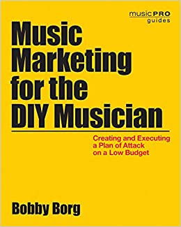 Amazon com: Music Marketing for the DIY Musician: Creating