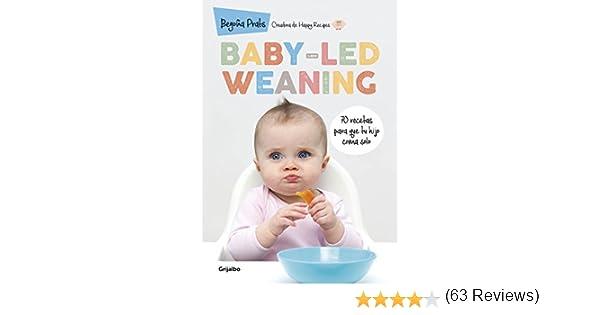 Baby-led weaning: 70 recetas para que tu hijo coma solo eBook: Begoña Prats: Amazon.es: Tienda Kindle