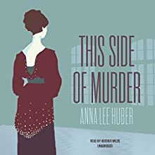 This Side of Murder Audiobook by Anna Lee Huber Narrated by Heather Wilds