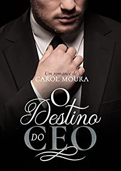 O destino do CEO por [Moura, Carol]