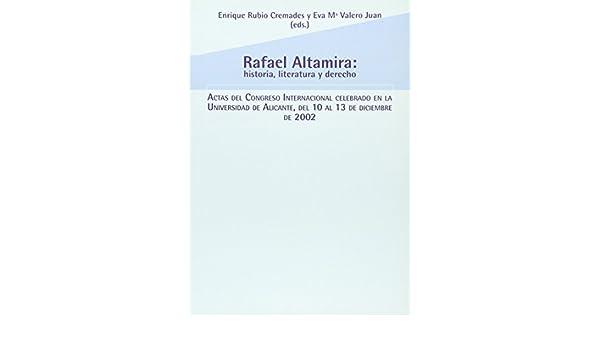RAFAEL ALTAMIRA: LITERATURA, HISTORIA Y DERECHO: 9788479087852: Amazon.com: Books