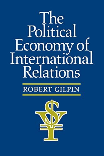The Political Economy of International Relations by Robert Gilpin (1987-06-01)