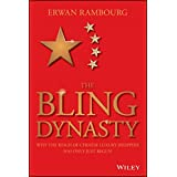 The Bling Dynasty: Why the Reign of Chinese Luxury Shoppers Has Only Just Begun (Wiley Finance)