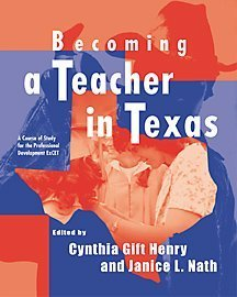 Becoming a Teacher in Texas: A Course of Study for the Professional Development ExCET