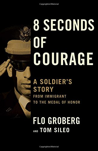 Image of 8 Seconds of Courage: A Soldier's Story from Immigrant to the Medal of Honor