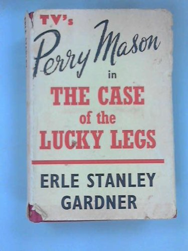 The Case Of The Lucky Legs: A Perry Mason Story