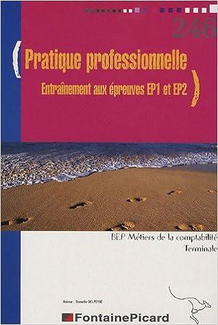 Ebooks italiano téléchargement gratuit Pratique Professionelle Te BEP : Entraînement à l'épreuve EP1, Entraînement à l'épreuve EP2 PDF FB2
