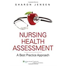 Nursing Health Assessment: A Best Practice Approach by Sharon Jensen (2010-10-01)
