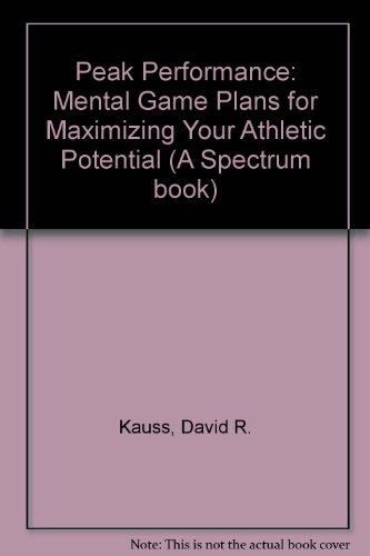 Peak Performance: Mental Game Plans for Maximizing Your Athletic Potential (A Spectrum book) (Peak Potentials Training compare prices)