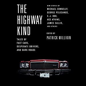 The Highway Kind: Tales of Fast Cars, Desperate Drivers, and Dark Roads Audiobook