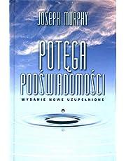 Potęga podświadomości (wydanie nowe uzupełnione)