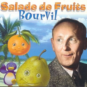 bourvil salade de fruit