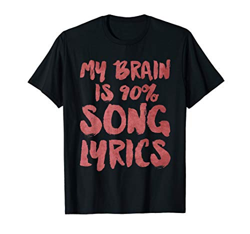 My Brain Is 90% Song Lyrics T-Shirt Funny Cool Musician Gift -