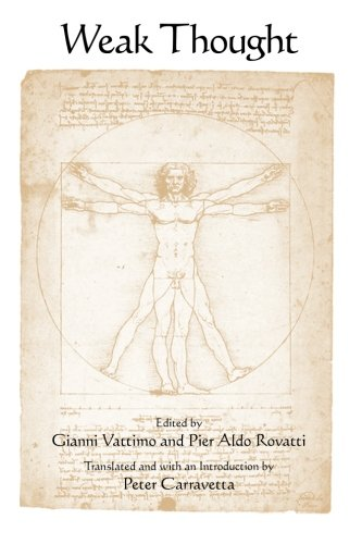 Weak Thought (SUNY series in Contemporary Italian Philosophy)