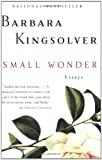 Small Wonder, Barbara Kingsolver, 0060504080