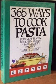 365 Ways to Cook Pasta (Best Way To Cook Pasta)