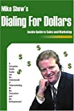 Dialing for Dollars, Mike Shew, 0595204163