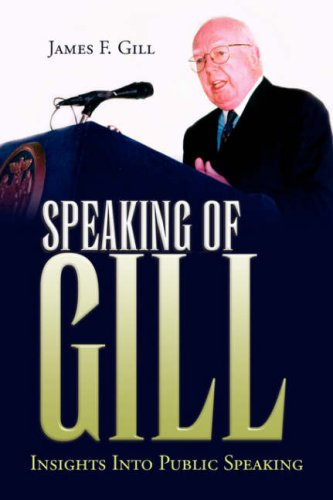 SPEAKING OF GILL: Insights Into Public Speaking