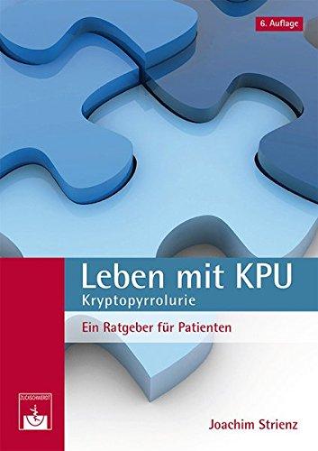 Leben mit KPU - Kryptopyrrolurie: Ein Ratgeber für Patienten