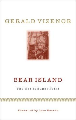 - Bear Island: The War at Sugar Point (Indigenous Americas)