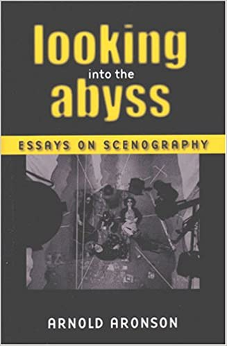 Read online Looking Into the Abyss: Essays on Scenography (Theater: Theory/Text/Performance) PDF, azw (Kindle)