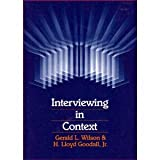 Interviewing in Context, Wilson, Gerald L. and Goodall, H. Lloyd, 0070708584