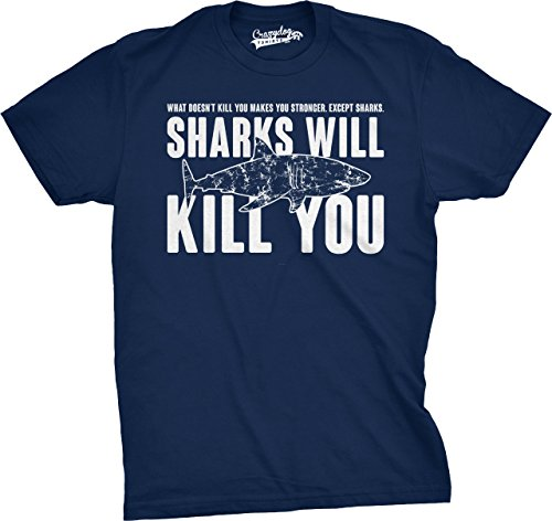 Mens Sharks Will Kill You T Shirt Funny Whatever Doesn't Kill You Stronger Tee (Navy) S