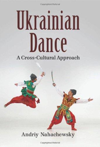 Ukrainian Dance: A Cross-Cultural Approach by McFarland