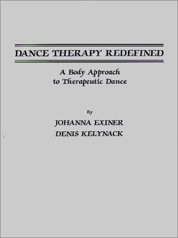 Dance Therapy Redefined: A Body Approach to Therapeutic Dance