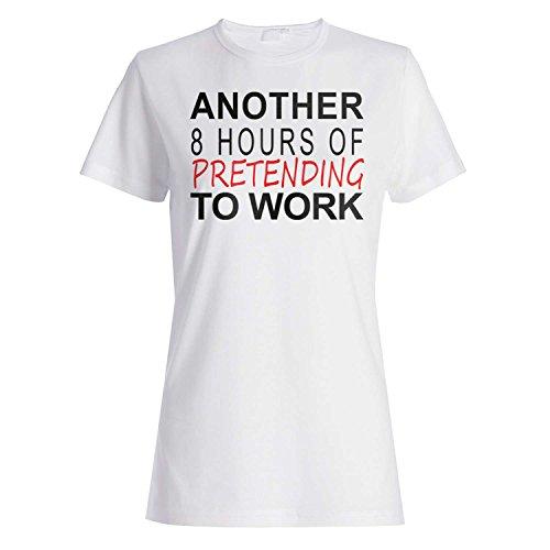 Otras 8 horas de fingir trabajar Funny Novedad camiseta de las mujeres a2f
