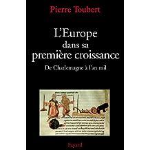 L'Europe dans sa première croissance : De Charlemagne à l'an mil (Divers Histoire) (French Edition)